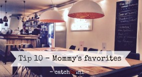 Tip 10 – Mommy's favorites