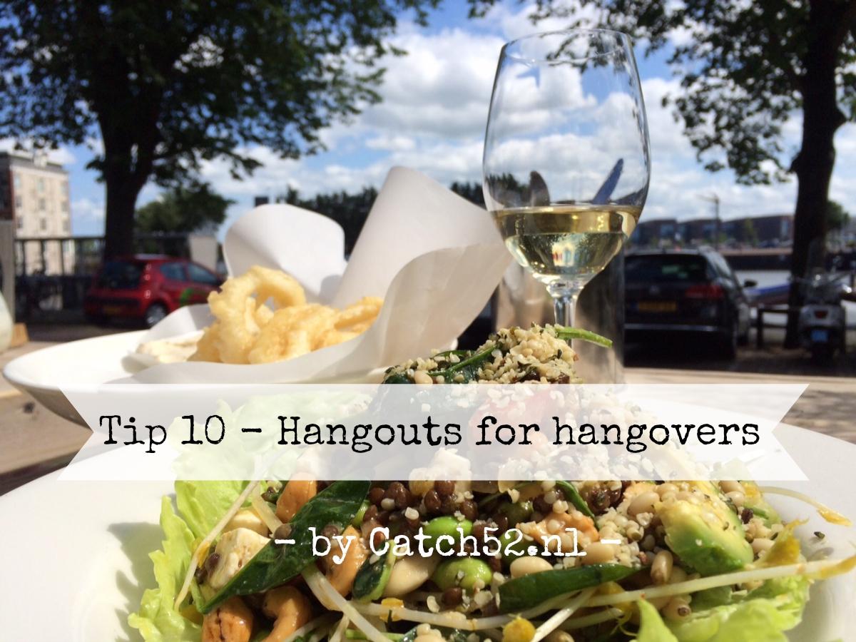 Tip 10 - Catch52 - Hangover hangouts