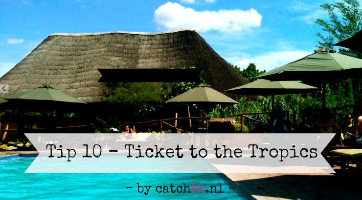 Tip 10 ticket tropics Amsterdam