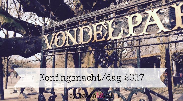Koningsdag Vondelpark Amsterdam vrijmarkt april 2017 tips